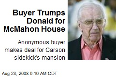 Buyer Trumps Donald for McMahon House