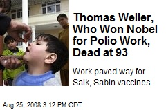 Thomas Weller, Who Won Nobel for Polio Work, Dead at 93
