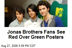 Jonas Brothers Fans See Red Over Green Posters