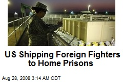US Shipping Foreign Fighters to Home Prisons