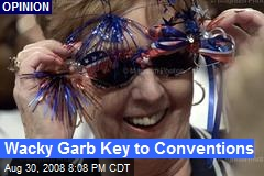 Wacky Garb Key to Conventions
