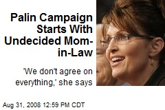 Palin Campaign Starts With Undecided Mom-in-Law