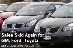 Sales Skid Again for GM, Ford, Toyota
