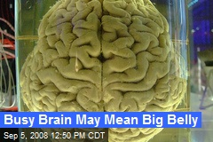 Busy Brain May Mean Big Belly