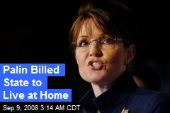 Palin Billed State to Live at Home