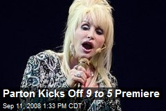 Parton Kicks Off 9 to 5 Premiere