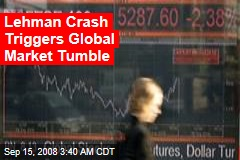 Lehman Crash Triggers Global Market Tumble