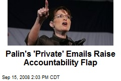 Palin's 'Private' Emails Raise Accountability Flap