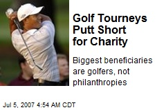 Golf Tourneys Putt Short for Charity