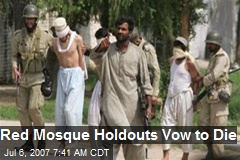 Red Mosque Holdouts Vow to Die