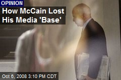 How McCain Lost His Media 'Base'