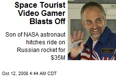 Space Tourist Video Gamer Blasts Off