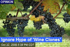 Ignore Hype of 'Wine Clones'