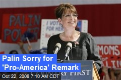 Palin Sorry for 'Pro-America' Remark