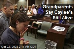 Grandparents Say Caylee's Still Alive