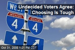 Undecided Voters Agree: Choosing Is Tough