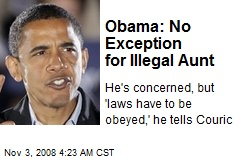 Obama: No Exception for Illegal Aunt