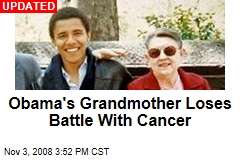 Obama's Grandmother Loses Battle With Cancer