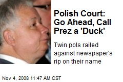 Polish Court: Go Ahead, Call Prez a 'Duck'
