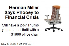 Herman Miller Says Phooey to Financial Crisis