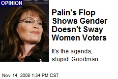 Palin's Flop Shows Gender Doesn't Sway Women Voters