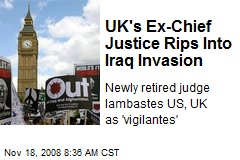 UK's Ex-Chief Justice Rips Into Iraq Invasion