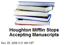 Houghton Mifflin Stops Accepting Manuscripts
