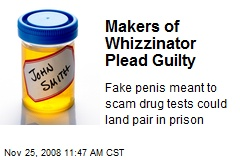 Makers of Whizzinator Plead Guilty