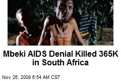 Mbeki AIDS Denial Killed 365K in South Africa