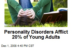 Personality Disorders Afflict 20% of Young Adults