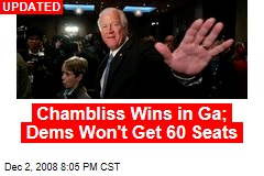 Chambliss Wins in Ga; Dems Won't Get 60 Seats