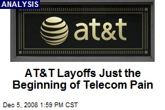 AT&T Layoffs Just the Beginning of Telecom Pain