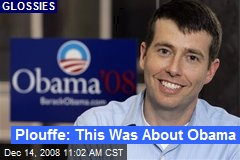 Plouffe: This Was About Obama