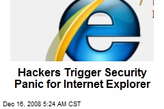 Hackers Trigger Security Panic for Internet Explorer