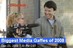 Biggest Media Gaffes of 2008