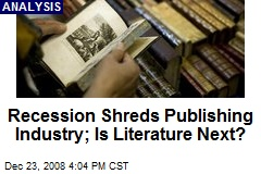 Recession Shreds Publishing Industry; Is Literature Next?