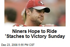 Niners Hope to Ride 'Staches to Victory Sunday