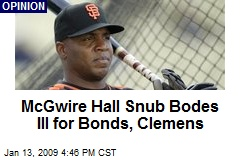 McGwire Hall Snub Bodes Ill for Bonds, Clemens
