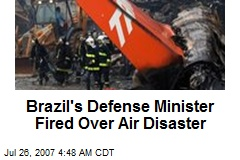 Brazil's Defense Minister Fired Over Air Disaster