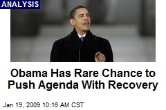 Obama Has Rare Chance to Push Agenda With Recovery