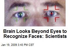 Brain Looks Beyond Eyes to Recognize Faces: Scientists