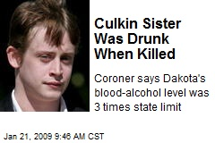 Culkin Sister Was Drunk When Killed