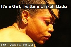 It's a Girl, Twitters Erykah Badu