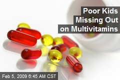 Poor Kids Missing Out on Multivitamins