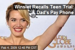 Winslet Recalls Teen Trial: Dad's Pay Phone