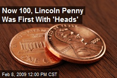 Now 100, Lincoln Penny Was First With 'Heads'