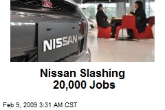 Nissan Slashing 20,000 Jobs