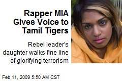 Rapper MIA Gives Voice to Tamil Tigers
