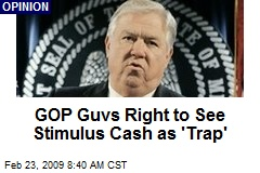 GOP Guvs Right to See Stimulus Cash as 'Trap'