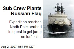 Sub Crew Plants Russian Flag